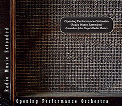 Opening Performance Orchestra: Radio Music Extended (Based on John Cage's Radio Music)