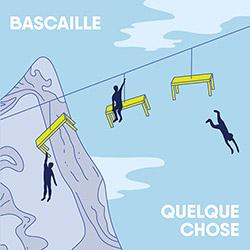 Bascaille: Quelque chose (Tour de Bras)