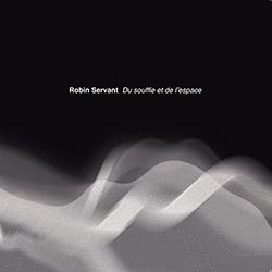 Servant, Robin: Du Souffle Et De L'Espace