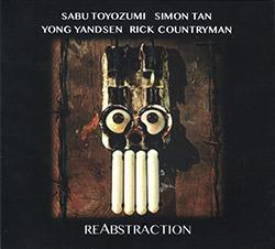 Toyozumi, Sabu / Simon Tan / Yong Yandsen / Rick Countryman: reAbstraction (FMR)