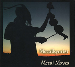 Metal Moves (Steve Hubback): Metalkymist (FMR)