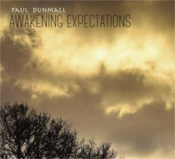 Dunmall, Paul: Awakening Expectations
