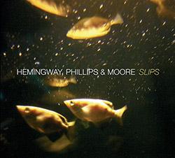 Hemingway, Gerry / Barre Phillips / Michael Moore: Slips (Ramboy)