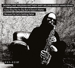 Okuden Quartet (Mat Walerian / Matthew Shipp / William Parker / Hamid Drake): Every Dog Has Its Day (ESP-Disk)