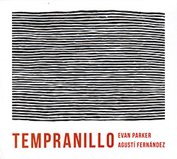 Parker, Evan / Agusti Fernandez: Tempranillo (Listen! Foundation (Fundacja Sluchaj!))