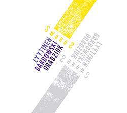 Lyytinen, Pauli / Maciej Garbowski / Krzysztof Gradziuk: Swords [2 CDs] (Listen! Foundation (Fundacja Sluchaj!))
