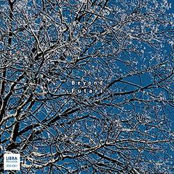 Futari (Satoko Fujii / Taiko Saito): Beyond (Libra Records)