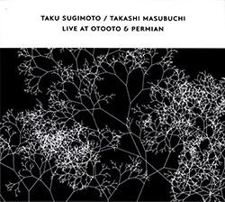 Sugimoto, Taku / Takashi Masubuchi: Live At Otooto & Permian