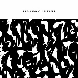 Frequency Disasters (Beresford / Magaletti / Martino): Frequency Disasters (Confront)
