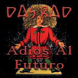 Das Rad: Adios Al Futuro (Discus Music)