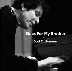 Futterman, Joel: Blues For My Brother (Creation Music)