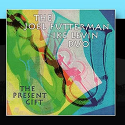Futterman, Joel / Ike Levin Duo: The Present Gift (IML Music)