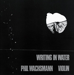 Wachsmann, Phil : Writing In Water