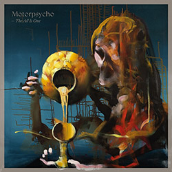 Motorpsycho: The All Is One [2 CDs] (Rune Grammofon)