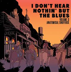 I Don't Hear Nothin' but the Blues (Jon Irabagon / Mike Pride / Mick Barr / Ava Mendoza): Volume 3: (Irabbagast Records)