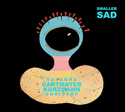 Susanna Gartmayer / Christof Kurzmann: Smaller Sad (Klang Galleries)