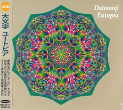 Daimonji (Hoppy / Yoshida / Nasuno) : Eutopia [3 CDs]