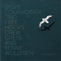 Courvoisier, Sylvie Trio (Courvoisier / Gress / Wollesen): Free Hoops