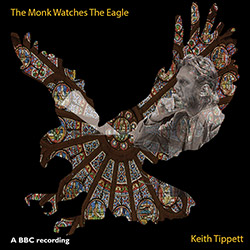 Tippett, Keith: The Monk Watches The Eagle (Discus)