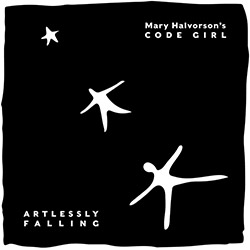 Halvorson's, Mary Code Girl: Artlessly Falling (Firehouse 12 Records)
