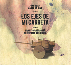 Calvi, Juan / Maria do Mar / Ernesto Rodrigues / Guilherme Rodrigues: Los Ejes De Mi Carreta (Creative Sources)