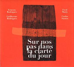 Rodrigues, Ernesto / Guilherme Rodrigues / Fred Marty / Carlos Santos: Sur Nos Pas Dans La Clarte Du