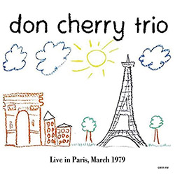 Cherry, Don Trio: Live In Paris, March 1979 [VINYL] (Alternative Fox)