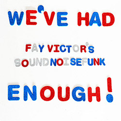 Victor, Fay's Soundnoisefunk: We've Had Enough! (ESP)