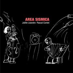 Leandre, Joelle / Pascal Contet: Area Sismica (We Insist! Records)