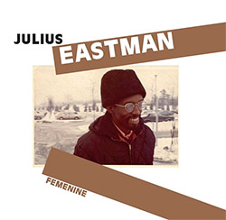 Eastman, Julius : Femenine (Sub Rosa)