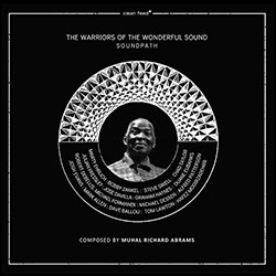 Warriors of the Wonderful Sound Expanded Ensemble, The: Soundpath (Clean Feed)