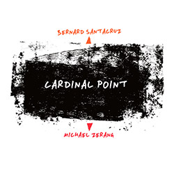 Santacruz, Bernard / Michael Zerang: Cardinal Point