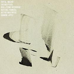 Mazur, Rafal (feat. Satoko Fujii / Guilleromo Gregorio / Ramon Lopez / Natsuki Tamura / Artur Majews