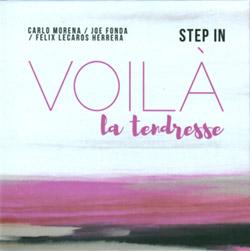 Step In (Carlo Morena / Joe Fonda / Felix Lecaros Herrera): Voila La Tendresse (Not Two)