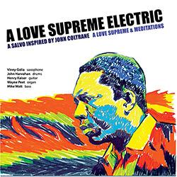 A Love Supreme Electric (Vinny Golia / John Hanrahan / Henry Kaiser / Wayne Peet / Mike Watt): A Lov