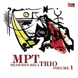 MPT Trio (Mela / Paz / Trujillo): Volume 1