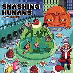 Nagano, Sana (w/ Apflebaum / Matsuno / Filiano / Herternstein): Smashing Humans (577)