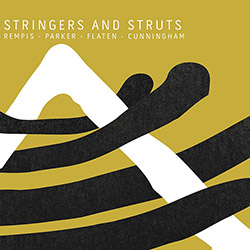 Rempis / Parker / Haker Flaten / Cunningham: Stringers & Struts (Aerophonic)