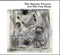 Remote Viewers, The: Let the City Sleep (Remote Viewers)