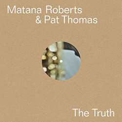 Thomas, Pat & Matana Roberts: The Truth [VINYL]