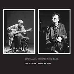 Bailey, Derek / Mototeru Takagi: Live At Farout, Atsugi 1987