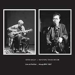 Bailey, Derek / Mototeru Takagi: Live At Farout, Atsugi 1987 [VINYL]