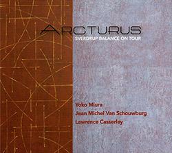 Van Schouwburg, Jeam Nichel  / Lawrence Cassserely / Yoko Miura: Arcturus Sverdrup Balance On Tour