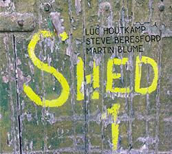 Blume, Martin / Lou Houtkamp / Steve Beresford: Shed 1