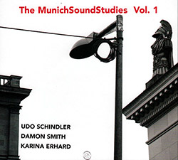Schindler, Udo / Damon Smith / Karina Erhard: The Munich Sound Studies Vol 1 (FMR)