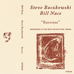 Baczkowski, Steve / Bill Nace: Success [CASSETTE + DOWNLOAD]