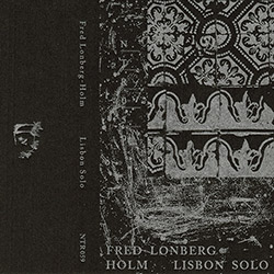 Lonberg-Holm, Fred: Lisbon Solo [CASSETTE + DOWNLOAD]