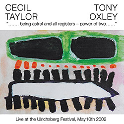Taylor, Cecil / Tony Oxley: Being Astral And All Registers - Power Of Two (Discus)