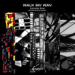 Various Artists (curated by Nick Vander): Walk My Way, Volume Five (Orbit577)