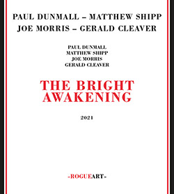 Dunmall, Paul / Matthew Shipp / Joe Morris : The Bright Awakening